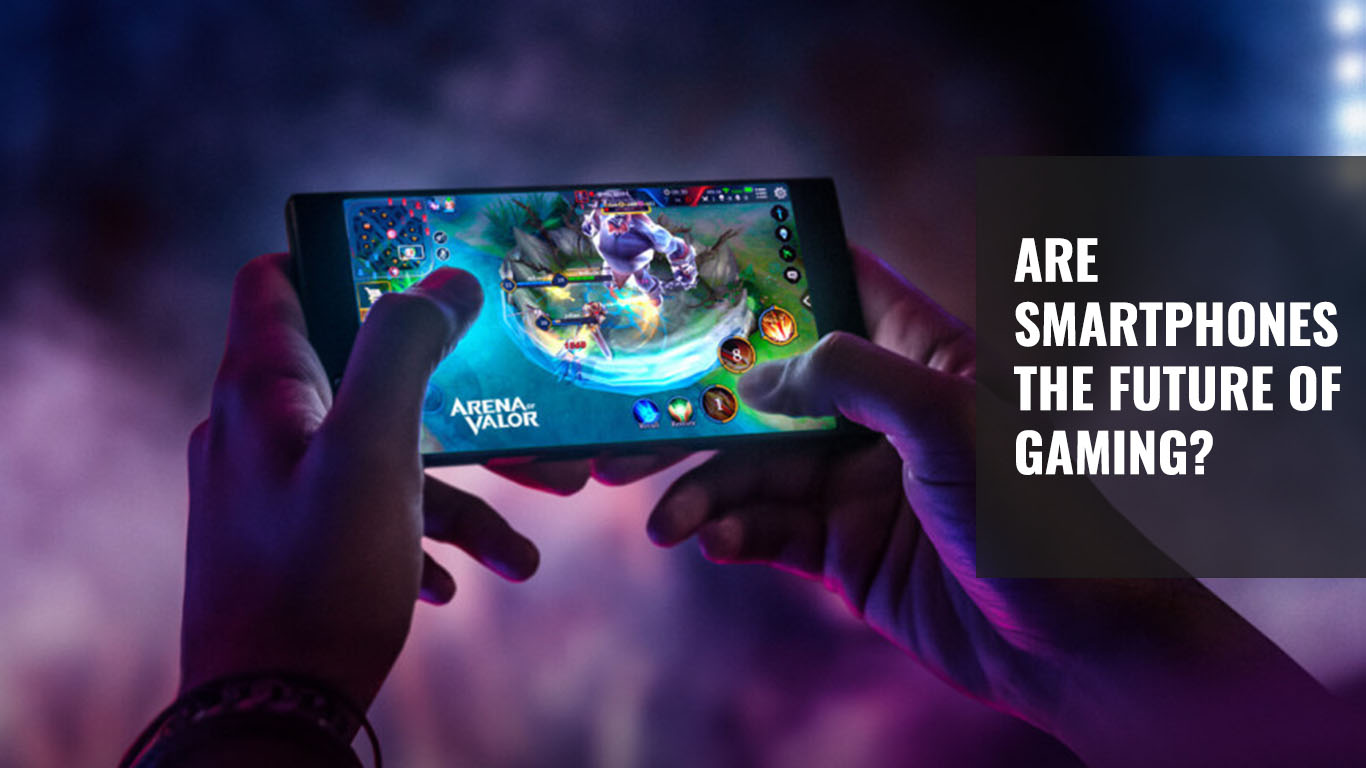 Smartphone Gaming - Is it the future?